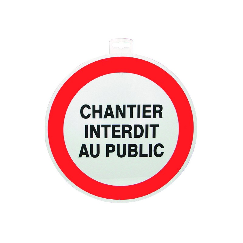 SIGNALETIQUE CHANTIER INTERDIT AU PUBLIC